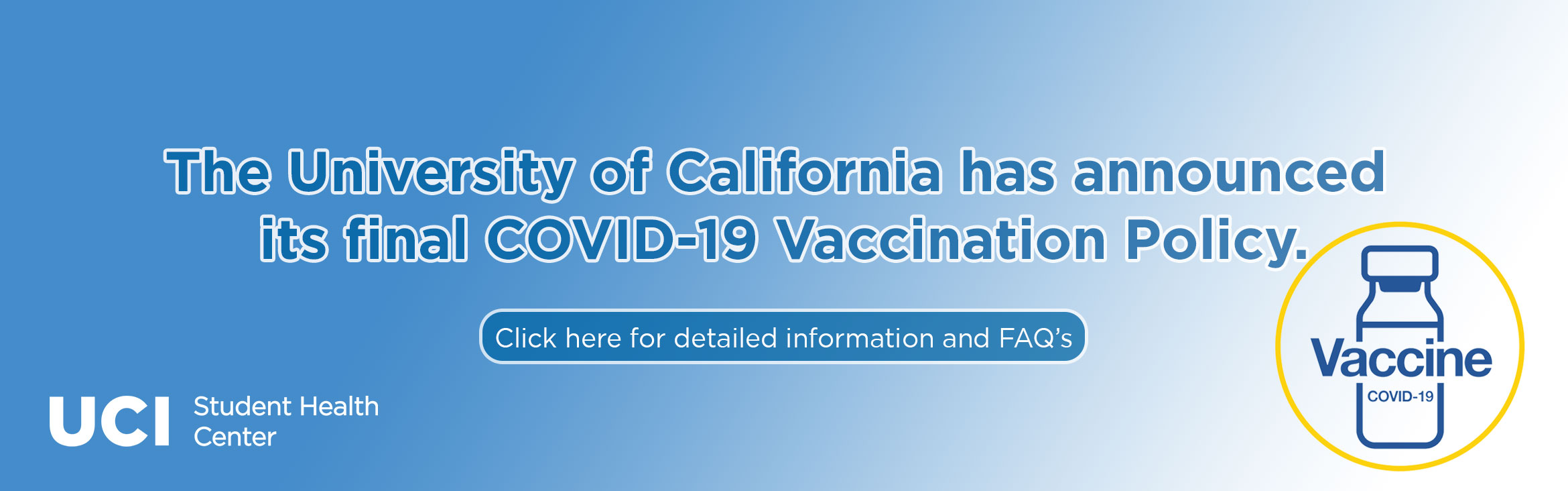 The University of California has announced its final COVID-19 Vaccination Policy