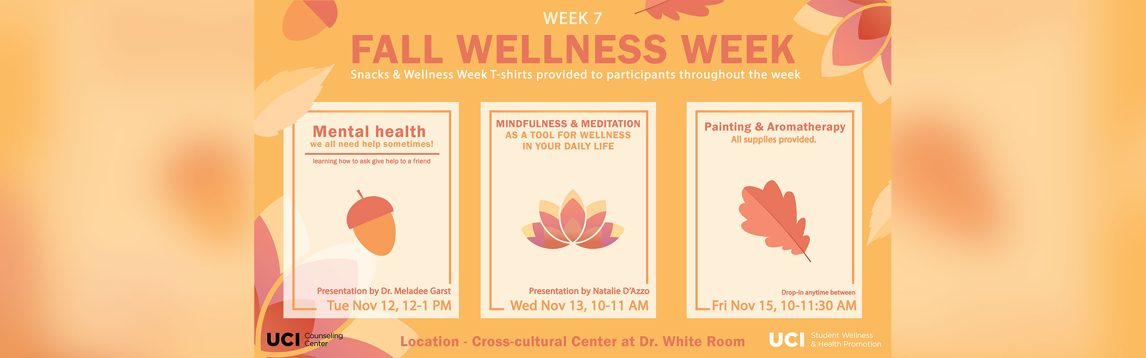 Week 7 Fall Wellness Week Snacks & Wellness Week T-Shirts provided to participants throughout the week, Location  - Cross cultural Center at Dr. White Room