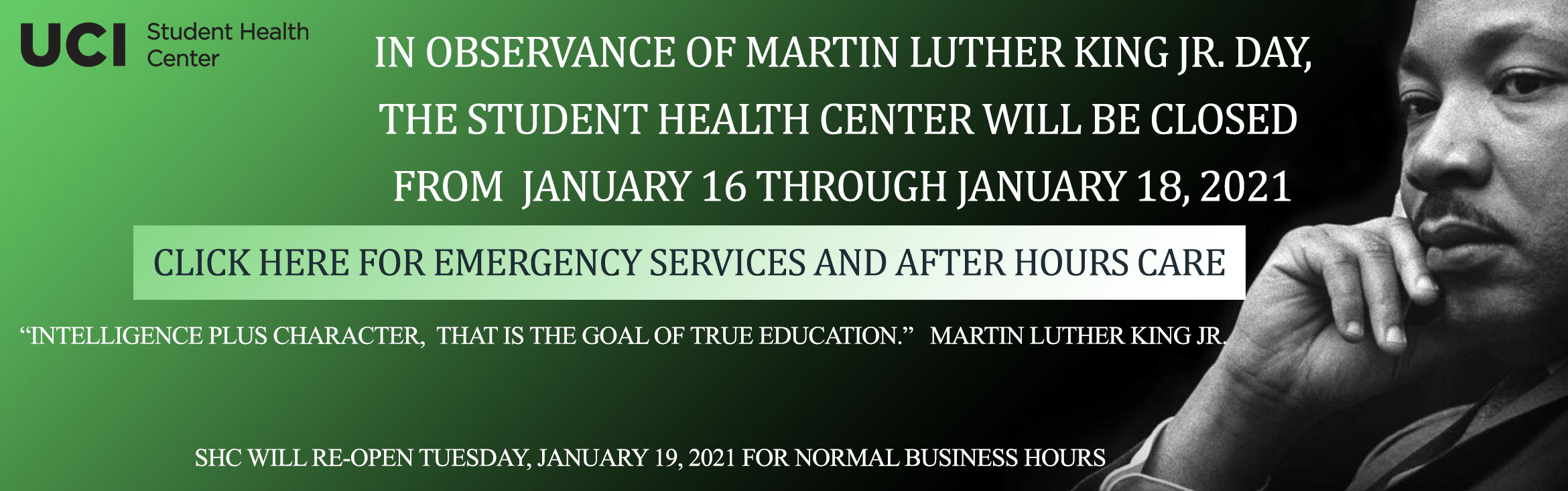 In Observance of Martin Luther King Jr. Day, The Student Health Center will be closed from January 16 through January 18, 2021.