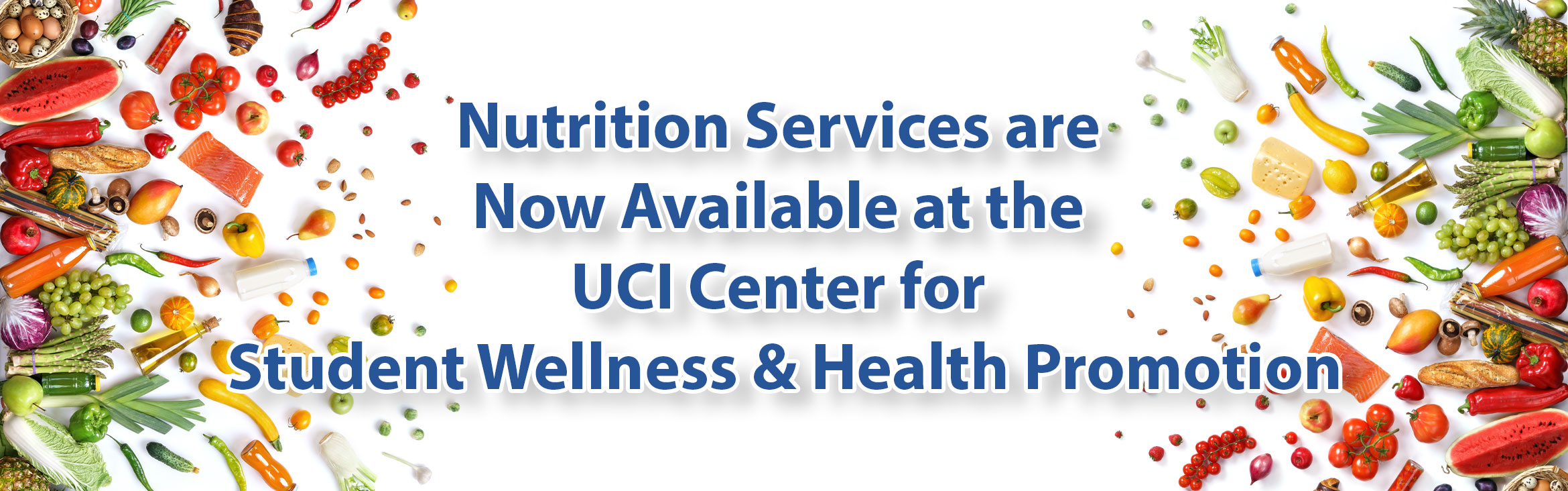 Nutritional Services are now available at the UCI Center for Student Wellness & Health Promotion