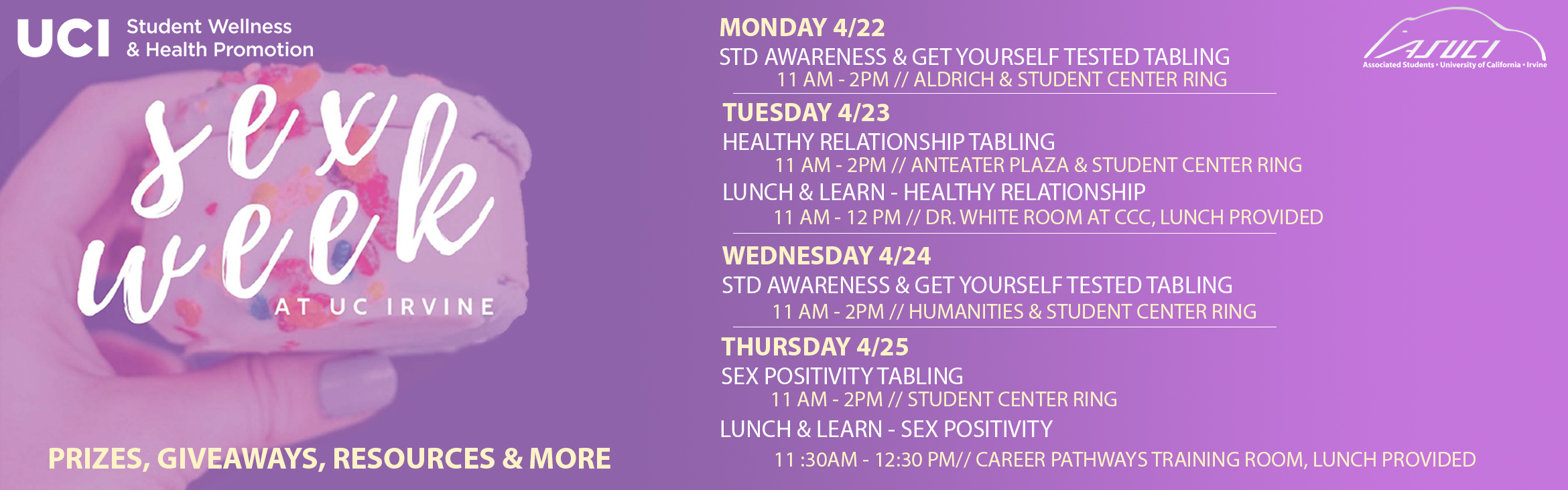 Sex Week at UC Irvine Monday 4/22 STD awareness & get yourself tested tabling 11 AM - 2PM Aldrich & Student Center Ring