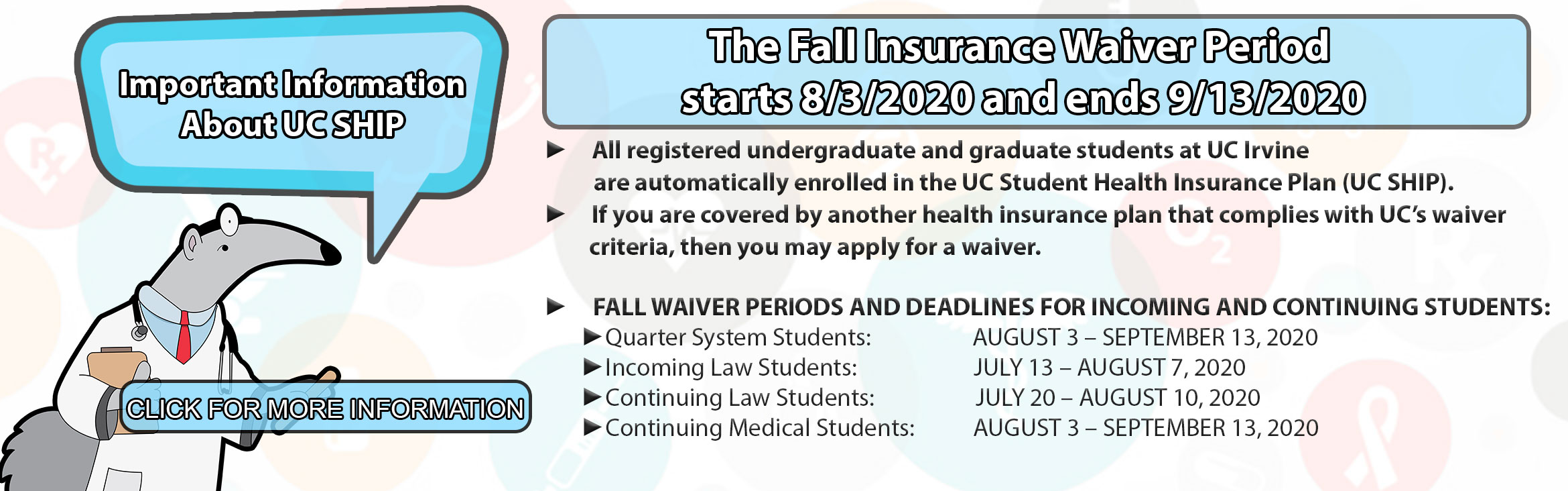The Fall Insurance Waiver period starts 8/3/2020 and ends 9/13/2020