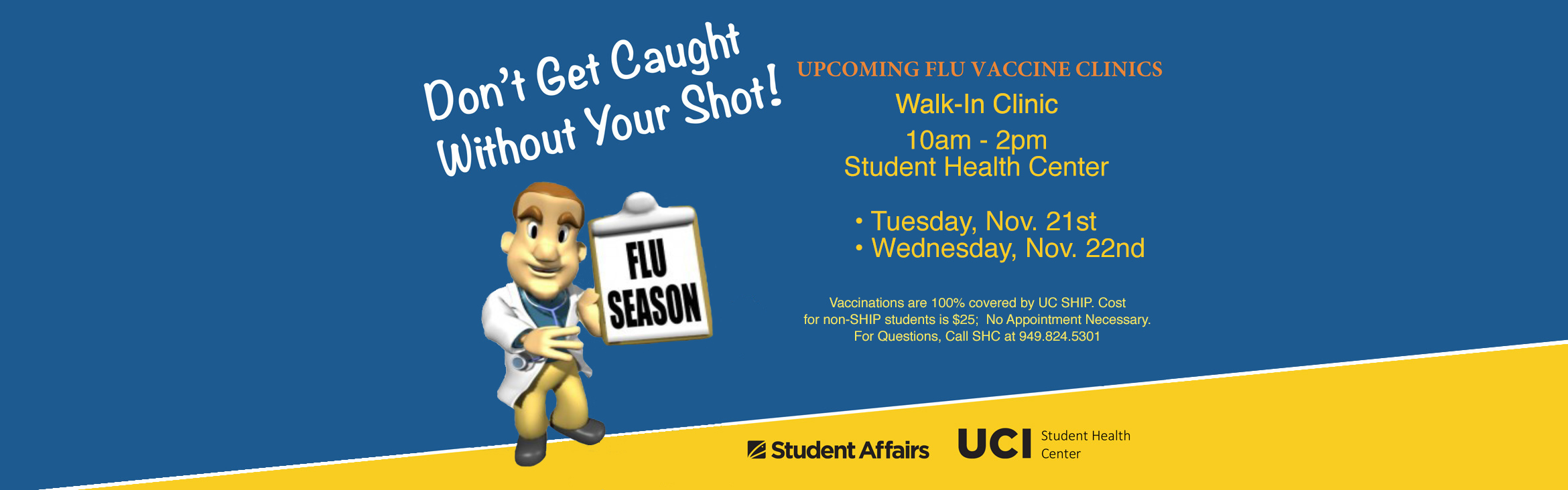 Dont' get caught without your shot! Walk-in clinic from 10am to 2pm at the Student Health Center on Tuesday, November 21st and Wendesday, November 22nd