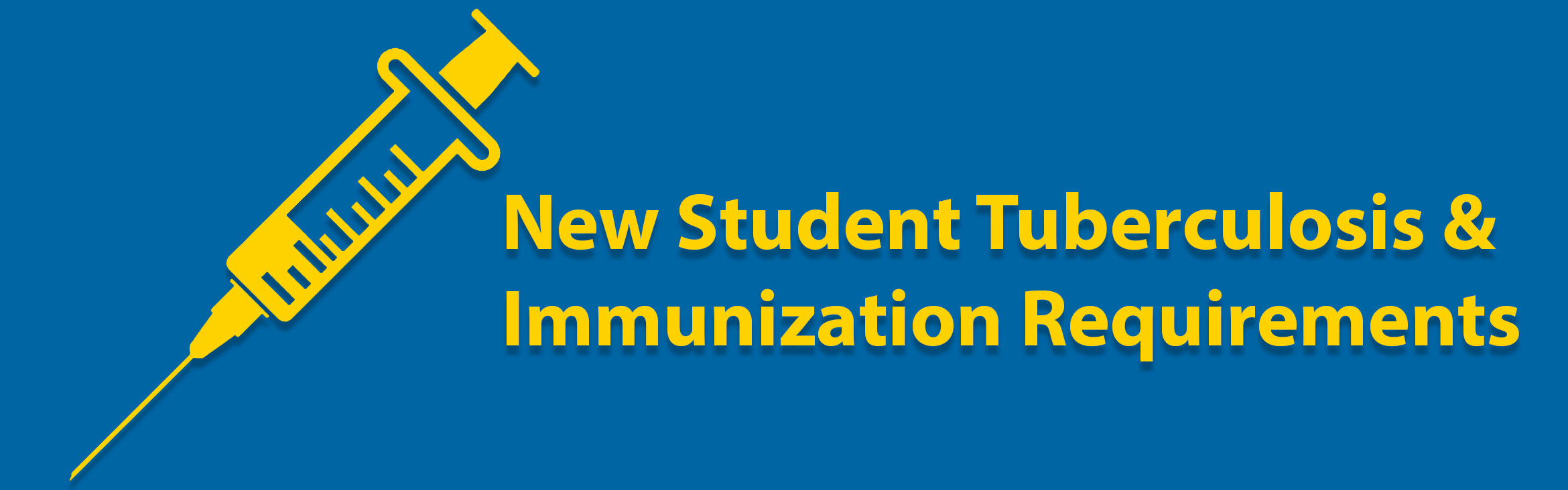 New Student Tuberculosis & Immunization Requirements